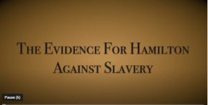New Video Released: Hamilton Against Slavery
